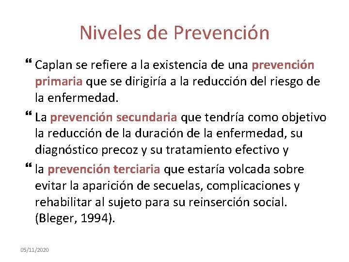 Niveles de Prevención Caplan se refiere a la existencia de una prevención primaria que