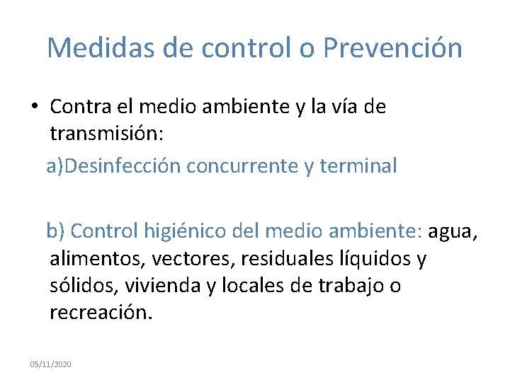 Medidas de control o Prevención • Contra el medio ambiente y la vía de