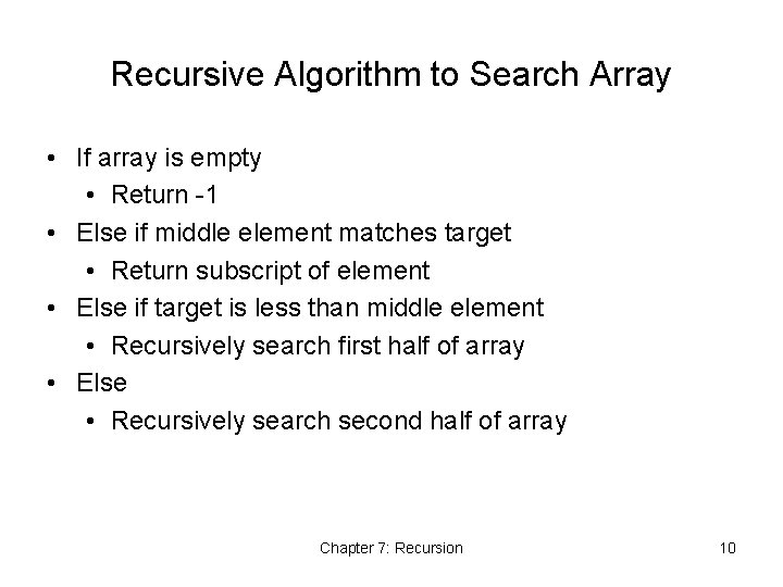 Recursive Algorithm to Search Array • If array is empty • Return -1 •