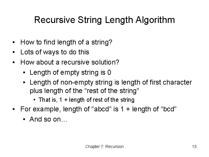 Recursive String Length Algorithm • How to find length of a string? • Lots