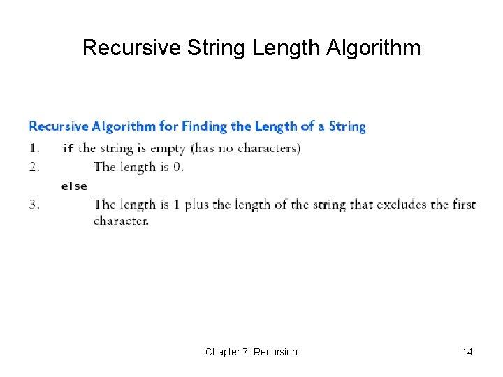 Recursive String Length Algorithm Chapter 7: Recursion 14