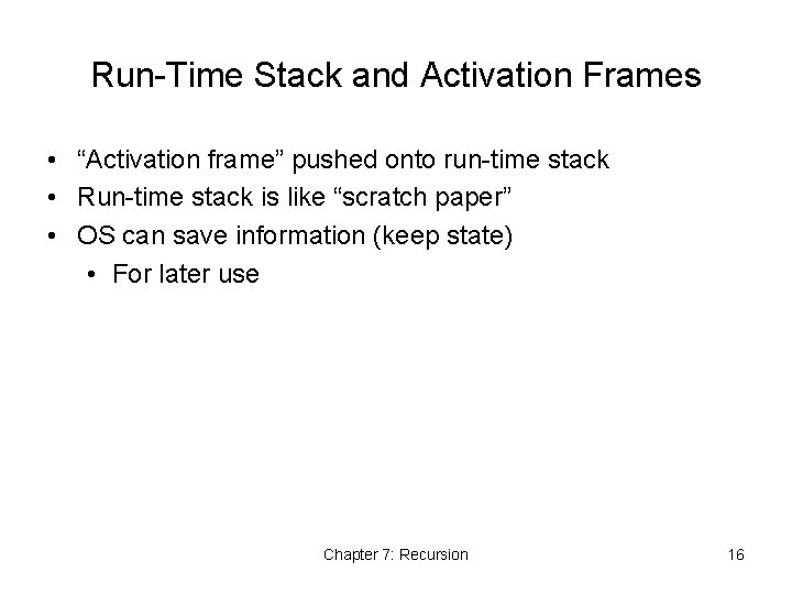 """Run-Time Stack and Activation Frames • """"Activation frame"""" pushed onto run-time stack • Run-time"""