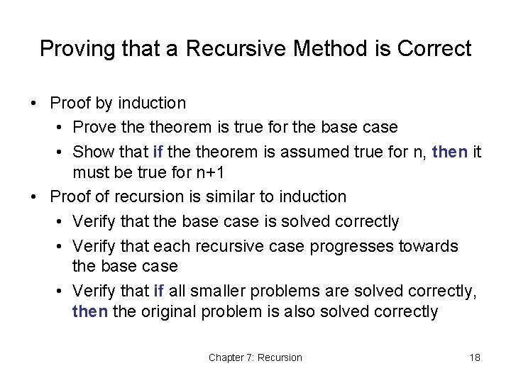 Proving that a Recursive Method is Correct • Proof by induction • Prove theorem