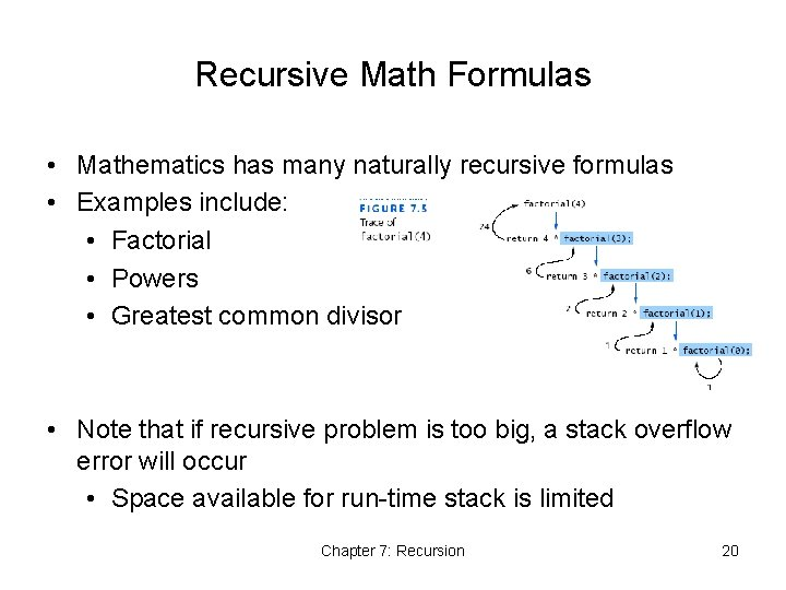 Recursive Math Formulas • Mathematics has many naturally recursive formulas • Examples include: •