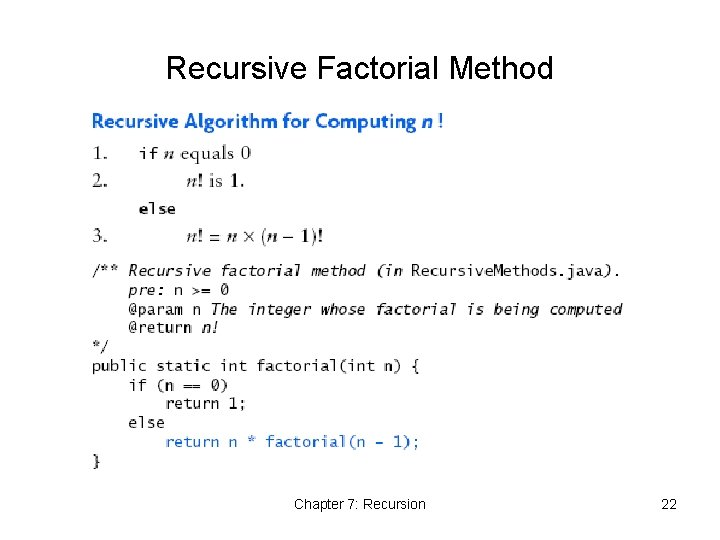 Recursive Factorial Method Chapter 7: Recursion 22