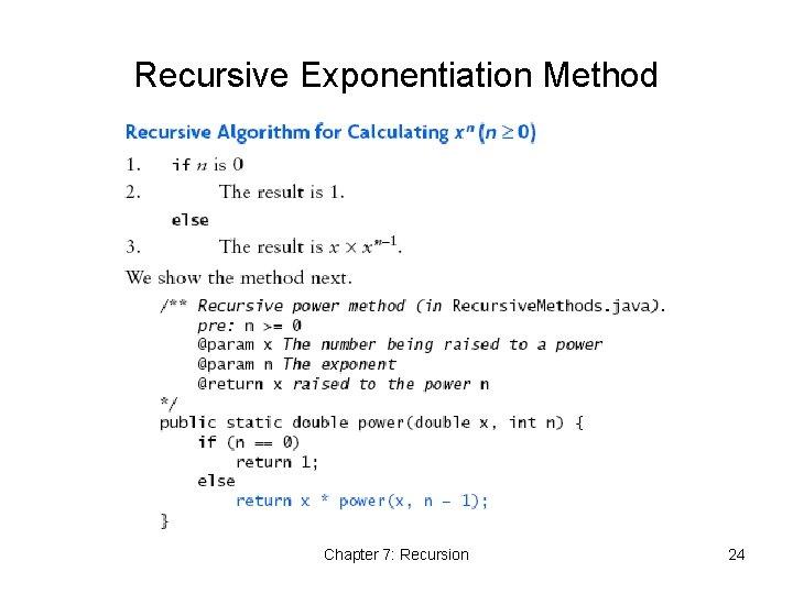 Recursive Exponentiation Method Chapter 7: Recursion 24