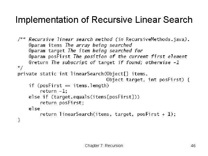 Implementation of Recursive Linear Search Chapter 7: Recursion 46