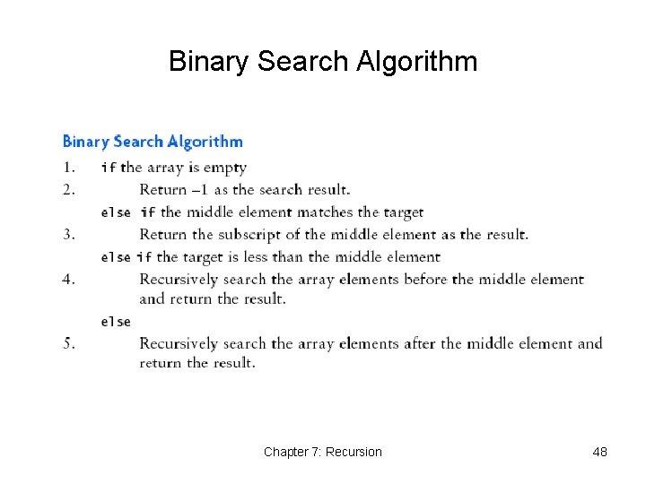 Binary Search Algorithm Chapter 7: Recursion 48