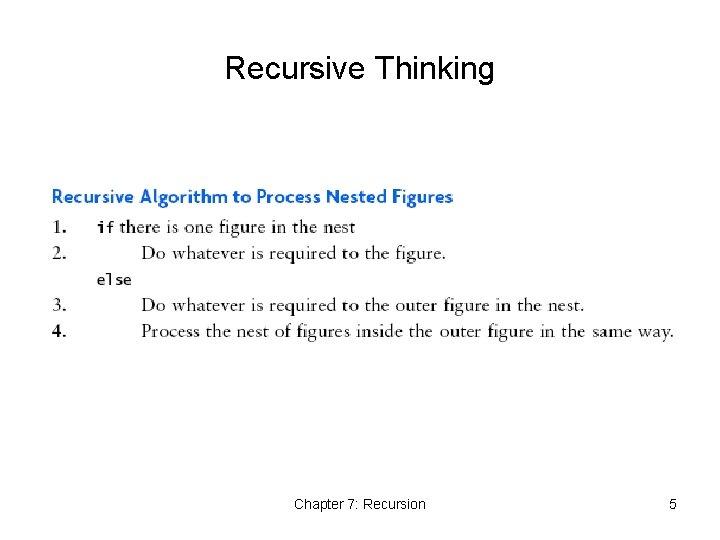 Recursive Thinking Chapter 7: Recursion 5