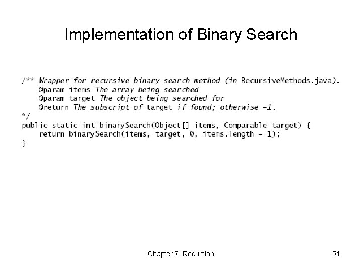 Implementation of Binary Search Chapter 7: Recursion 51