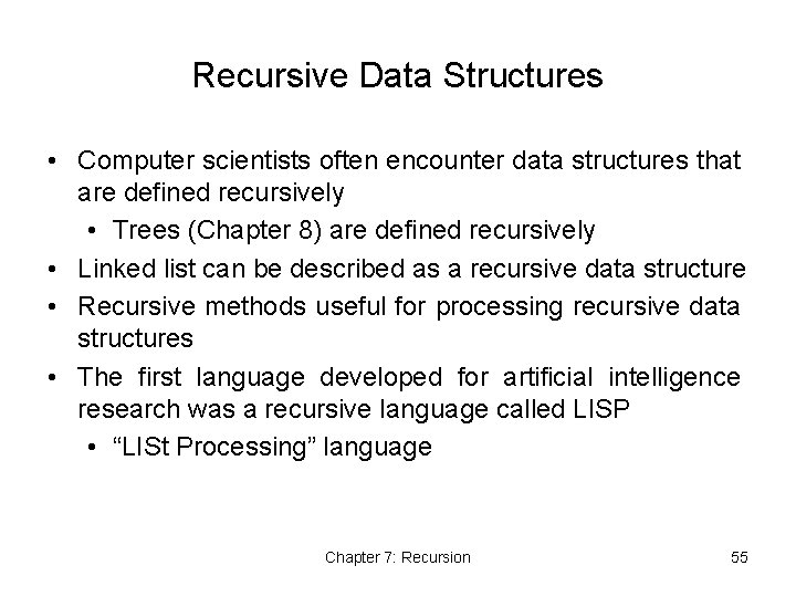 Recursive Data Structures • Computer scientists often encounter data structures that are defined recursively
