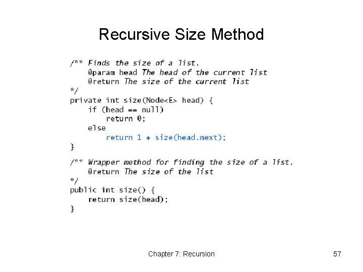 Recursive Size Method Chapter 7: Recursion 57