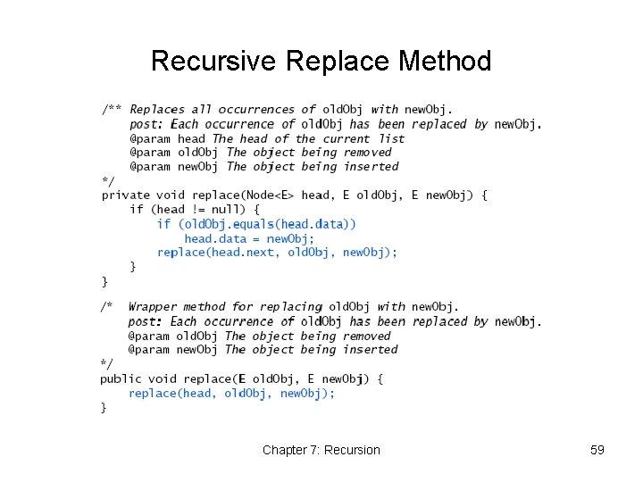 Recursive Replace Method Chapter 7: Recursion 59