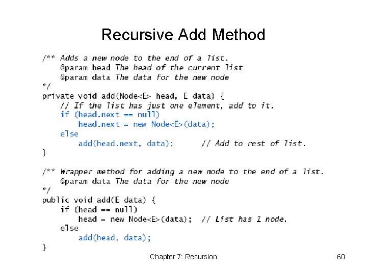 Recursive Add Method Chapter 7: Recursion 60