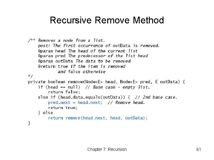 Recursive Remove Method Chapter 7: Recursion 61