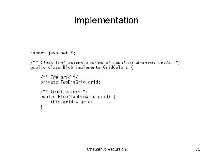 Implementation Chapter 7: Recursion 75