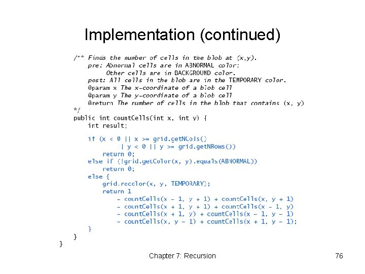 Implementation (continued) Chapter 7: Recursion 76