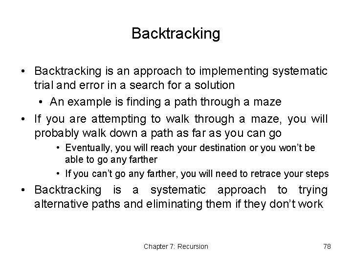 Backtracking • Backtracking is an approach to implementing systematic trial and error in a