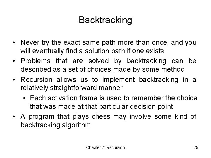 Backtracking • Never try the exact same path more than once, and you will
