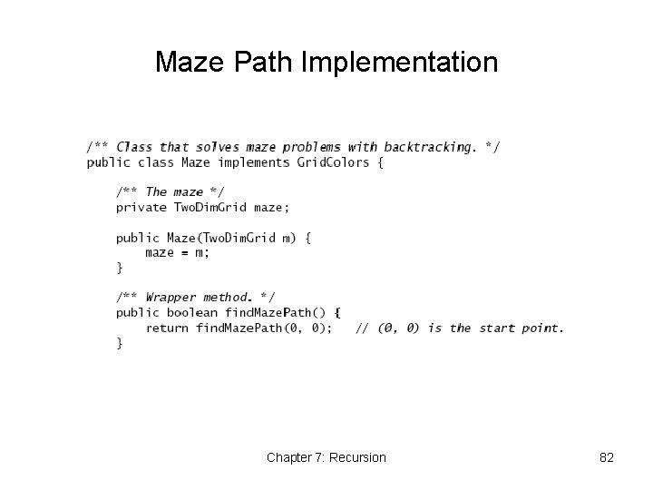 Maze Path Implementation Chapter 7: Recursion 82