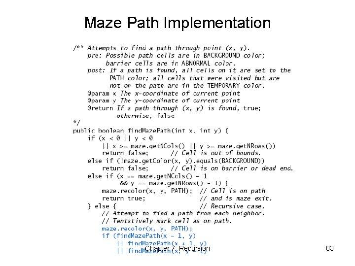 Maze Path Implementation Chapter 7: Recursion 83
