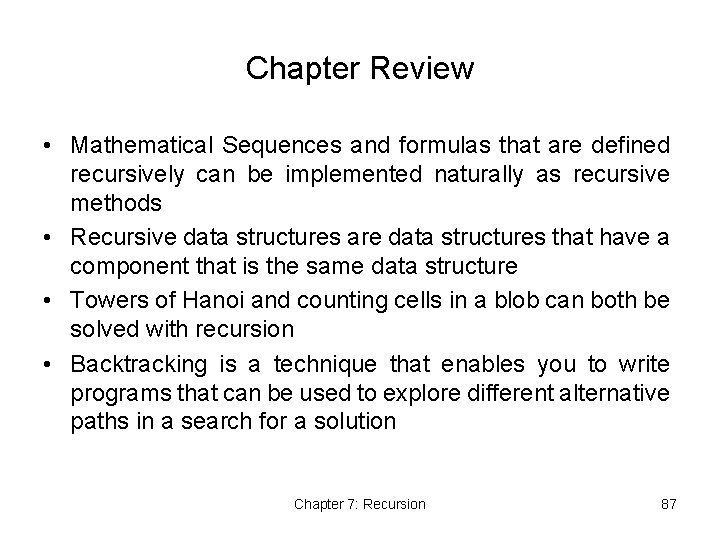 Chapter Review • Mathematical Sequences and formulas that are defined recursively can be implemented