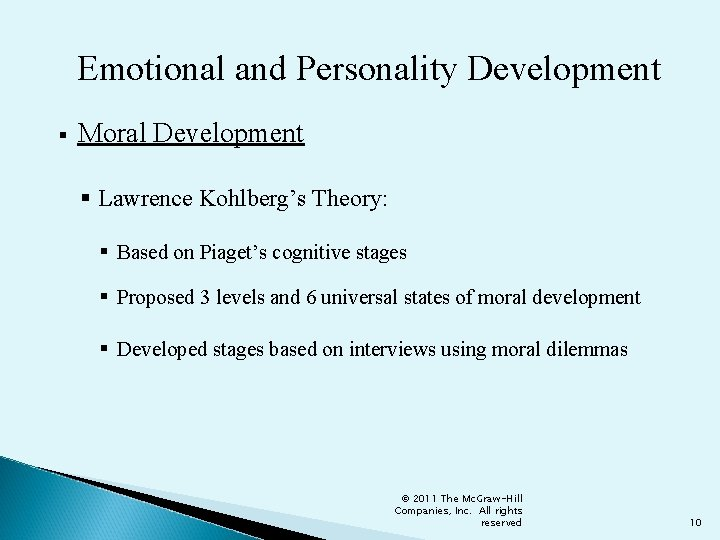 Emotional and Personality Development § Moral Development § Lawrence Kohlberg's Theory: § Based on