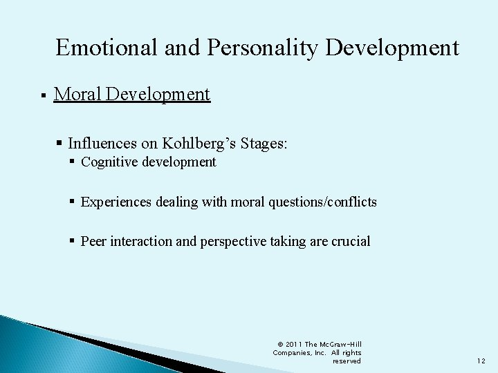 Emotional and Personality Development § Moral Development § Influences on Kohlberg's Stages: § Cognitive