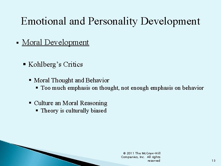 Emotional and Personality Development § Moral Development § Kohlberg's Critics § Moral Thought and