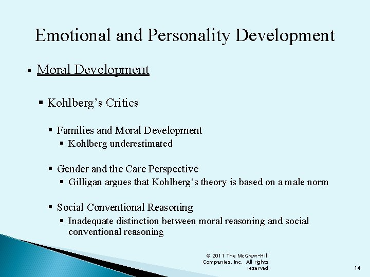 Emotional and Personality Development § Moral Development § Kohlberg's Critics § Families and Moral
