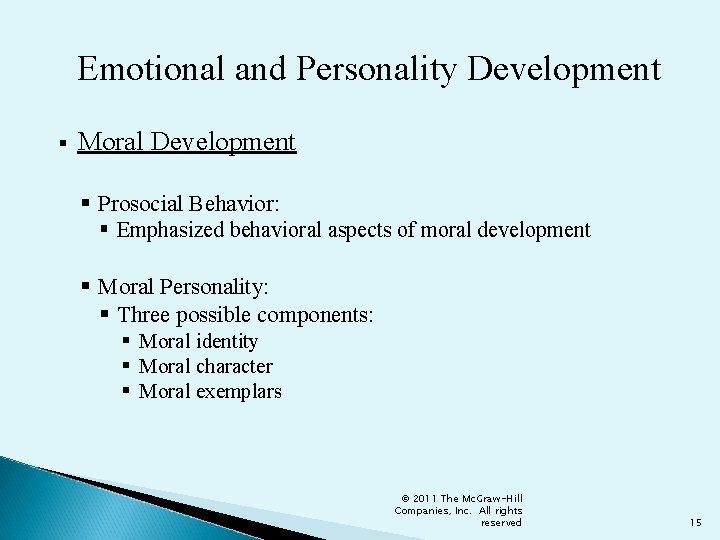Emotional and Personality Development § Moral Development § Prosocial Behavior: § Emphasized behavioral aspects