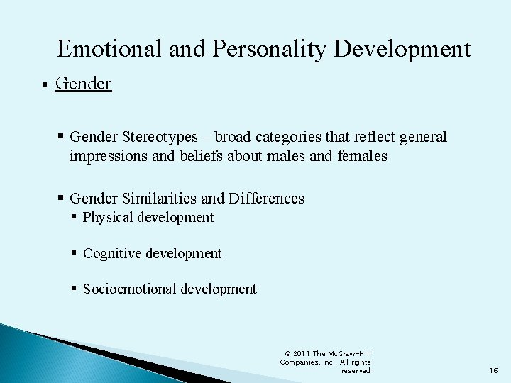 Emotional and Personality Development § Gender Stereotypes – broad categories that reflect general impressions