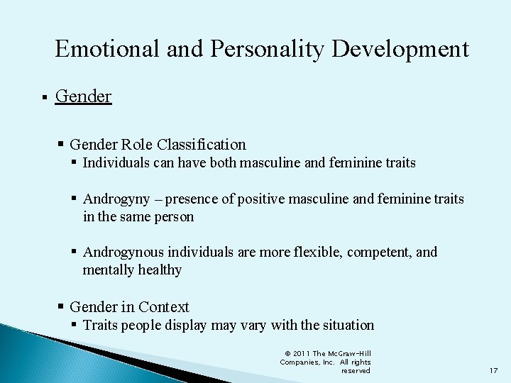 Emotional and Personality Development § Gender Role Classification § Individuals can have both masculine