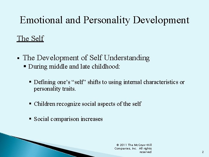 Emotional and Personality Development The Self § The Development of Self Understanding § During