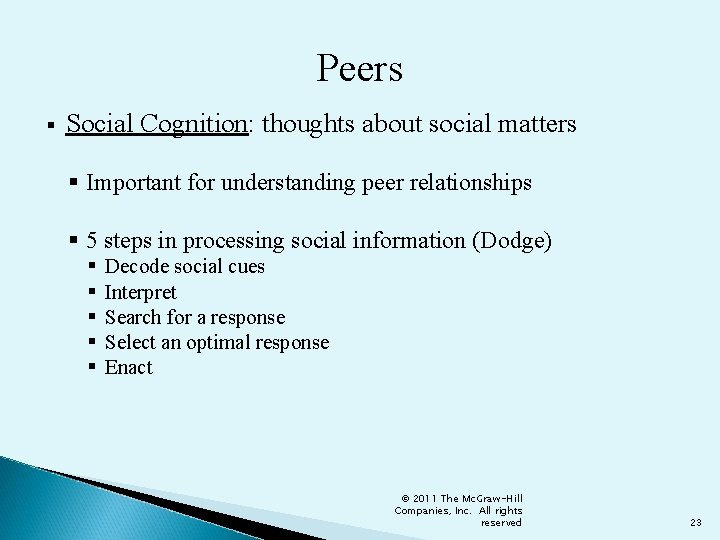 Peers § Social Cognition: thoughts about social matters § Important for understanding peer relationships