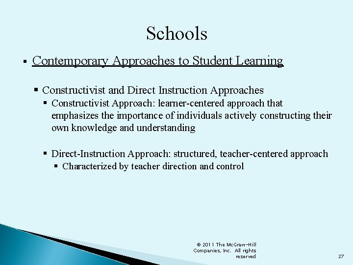 Schools § Contemporary Approaches to Student Learning § Constructivist and Direct Instruction Approaches §
