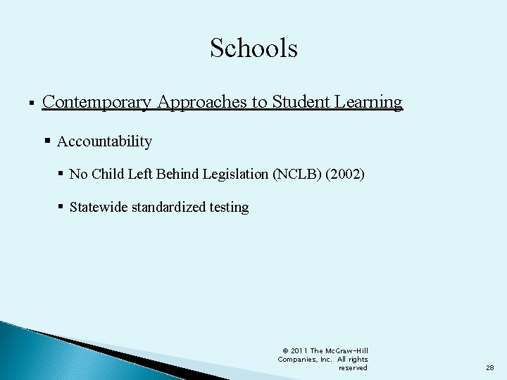 Schools § Contemporary Approaches to Student Learning § Accountability § No Child Left Behind