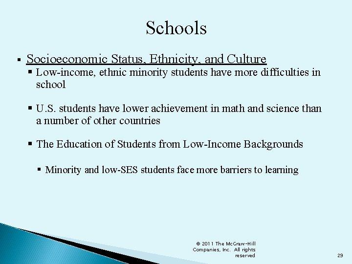 Schools § Socioeconomic Status, Ethnicity, and Culture § Low-income, ethnic minority students have more