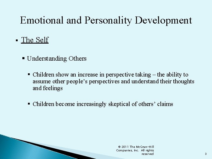 Emotional and Personality Development § The Self § Understanding Others § Children show an
