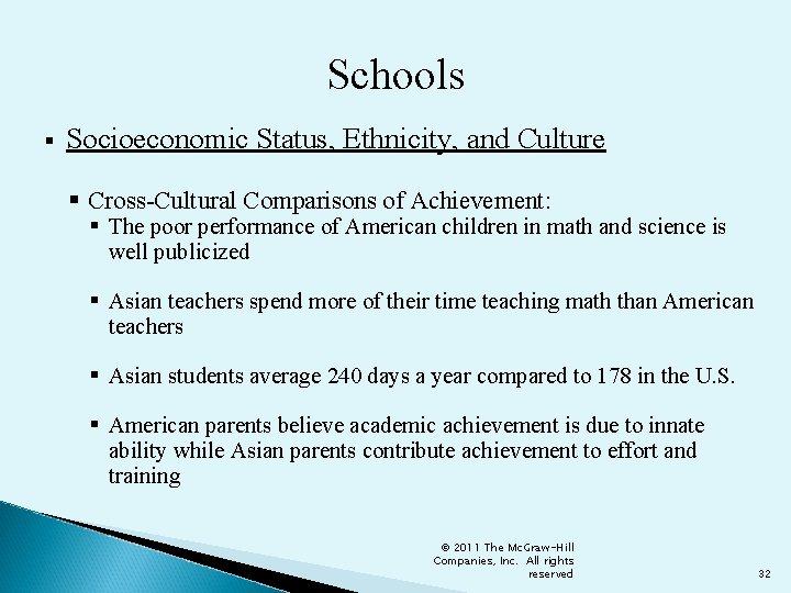 Schools § Socioeconomic Status, Ethnicity, and Culture § Cross-Cultural Comparisons of Achievement: § The