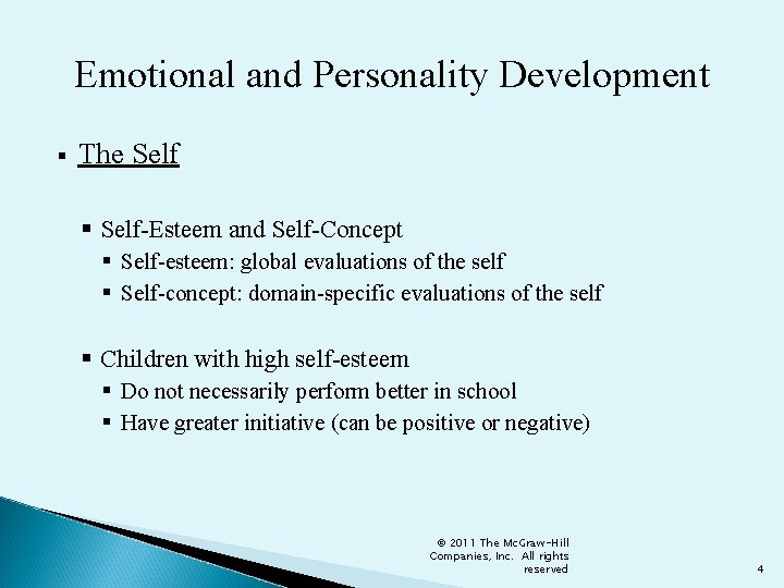 Emotional and Personality Development § The Self § Self-Esteem and Self-Concept § Self-esteem: global