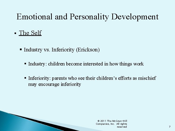 Emotional and Personality Development § The Self § Industry vs. Inferiority (Erickson) § Industry: