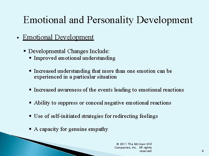 Emotional and Personality Development § Emotional Development § Developmental Changes Include: § Improved emotional