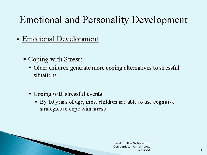 Emotional and Personality Development § Emotional Development § Coping with Stress: § Older children