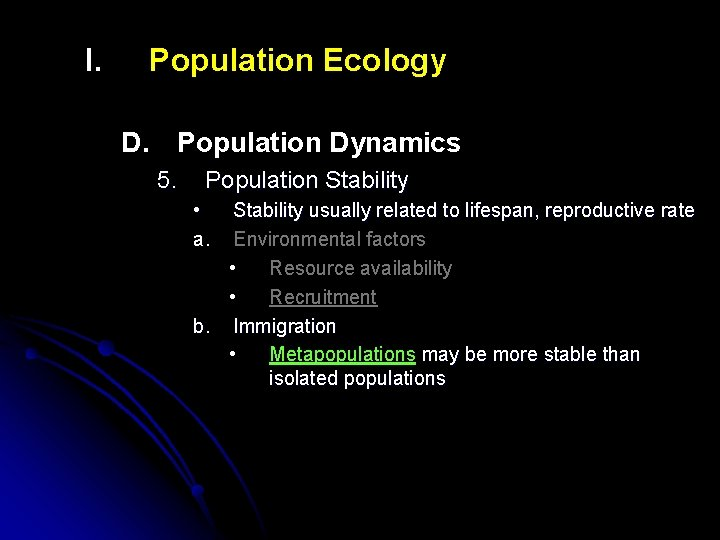 I. Population Ecology D. Population Dynamics 5. Population Stability • a. Stability usually related