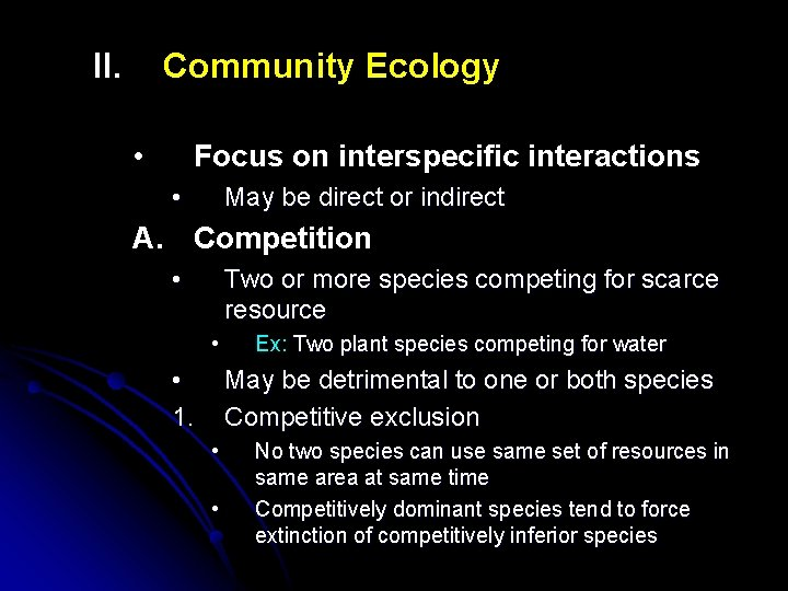 II. Community Ecology • Focus on interspecific interactions • May be direct or indirect