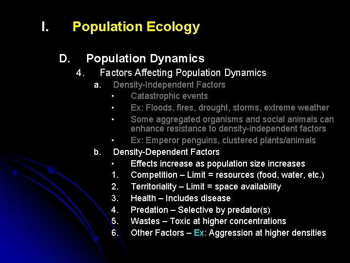 I. Population Ecology D. Population Dynamics 4. Factors Affecting Population Dynamics a. b. Density-Independent