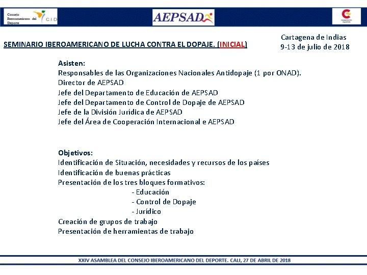 SEMINARIO IBEROAMERICANO DE LUCHA CONTRA EL DOPAJE. (INICIAL) Cartagena de Indias 9 -13 de