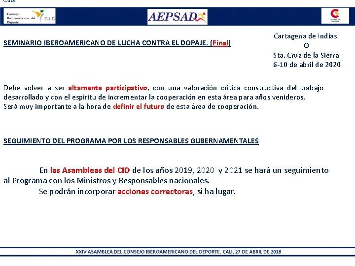 Otros SEMINARIO IBEROAMERICANO DE LUCHA CONTRA EL DOPAJE. (Final) Cartagena de Indias O Sta.