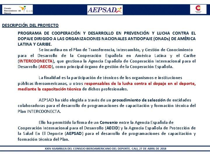 DESCRIPCIÓN DEL PROYECTO PROGRAMA DE COOPERACIÓN Y DESARROLLO EN PREVENCIÓN Y LUCHA CONTRA EL